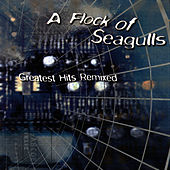 Greatest Hits Remixed von A Flock of Seagulls