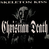 Skeleton Kiss von Christian Death