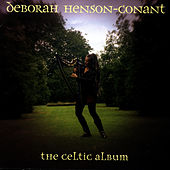 The Celtic Album by Deborah Henson-Conant