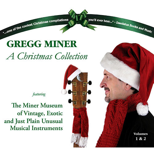 A Christmas Collection: Vol 1 & 2 by Gregg Miner