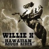 Hawaii Rough Rider by Willie K