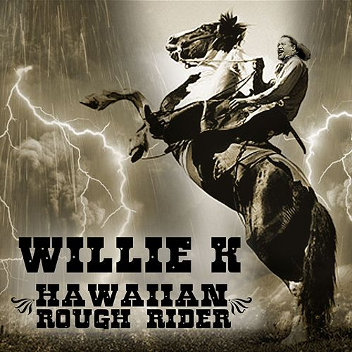 Hawaii Rough Rider by Willie K
