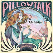 Je Ne Sais Quoi by Pillowtalk