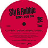 Bed's Too Big by Sly and Robbie