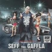 Don't Get Mad, Get Money von Seff Tha Gaffla