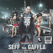 Don't Get Mad, Get Money by Seff Tha Gaffla