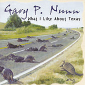 What I Like About Texas - Greatest Hits de Gary P. Nunn