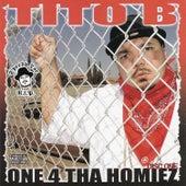 One 4 Tha Homiez by Tito B