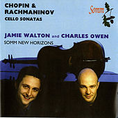 Chopin & Rachmaninov: Cello Sonatas by Jamie Walton