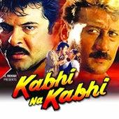 Kabhi Na Kabhi (Original Motion Picture Soundtrack) by Various Artists
