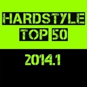 Hardstyle Top 50 - 2014.1 von Various Artists
