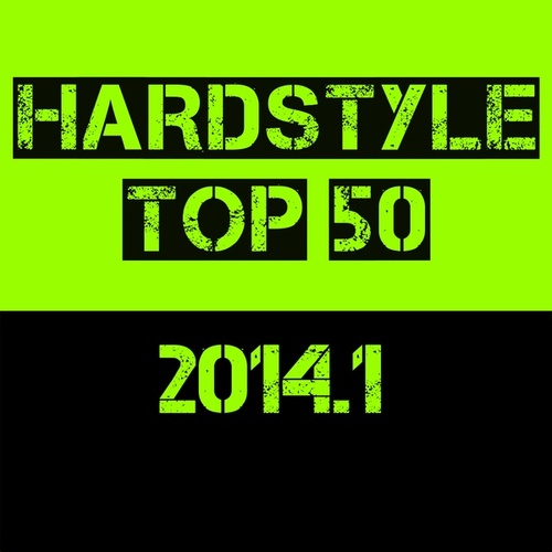 Hardstyle Top 50 - 2014.1 by Various Artists