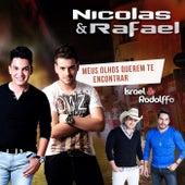 Meus Olhos Querem Te Encontrar de Nicolas & Rafael