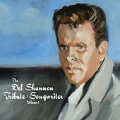 The Del Shannon Tribute: Songwriter Vol. 1 di Various Artists