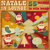 Natale in lounge (55 canzoni sotto l'albero in stile lounge) von Various Artists