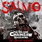 The Island Chainsaw Massacre (The Ultimate Reloaded) by Salmo