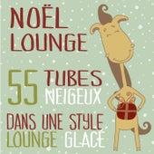 Noël Lounge (55 Tubes Neigeux Dans Une Style Lounge Glacé) von Various Artists