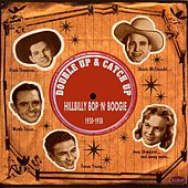 Double Up & Catch Up: Hillbilly Bop 'n' Boogie 1950-1958 de Various Artists