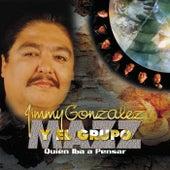 Quien Iva A Pensar by Jimmy Gonzalez y el Grupo Mazz