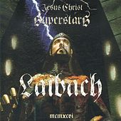 Jesus Christ Superstar by Laibach