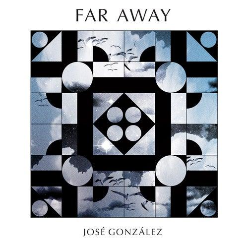 Far Away by José González