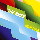 Deep Cuts by The Knife