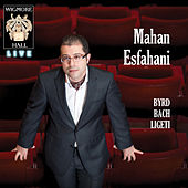 Byrd, Bach, Ligeti - Wigmore Hall Live by Mahan Esfahani