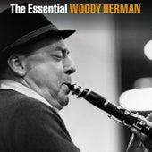 The Essential Woody Herman by Woody Herman
