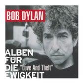 Love And Theft (Alben für die Ewigkeit) von Bob Dylan