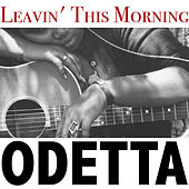 Leavin' This Morning by Odetta