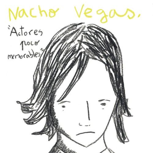 Actores Poco Memorables by Nacho Vegas