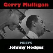 Gerry Mulligan Meets Johnny Hodges von Johnny Hodges