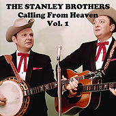 Calling from Heaven, Vol. 1 von The Stanley Brothers
