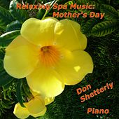 Relaxing Spa Music:  Mother's Day by Don Shetterly