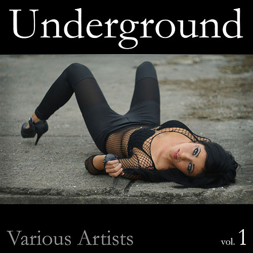 Underground, Vol. 1 by Various Artists