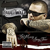 Get Money Stay True de Paul Wall