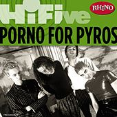Rhino Hi-Five: Porno For Pyros by Porno for Pyros
