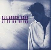Si tu me miras Edicion 2006 de Alejandro Sanz