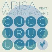 Cuccurucucu (feat. WhoMadeWho) di Arisa