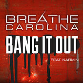 Bang It Out by Breathe Carolina
