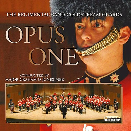 Opus One by The Regimental Band Coldstream Guards
