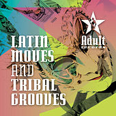 Latin Moves And Tribal Grooves von Various Artists