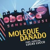 Moleque Danado de Oba Oba Samba House