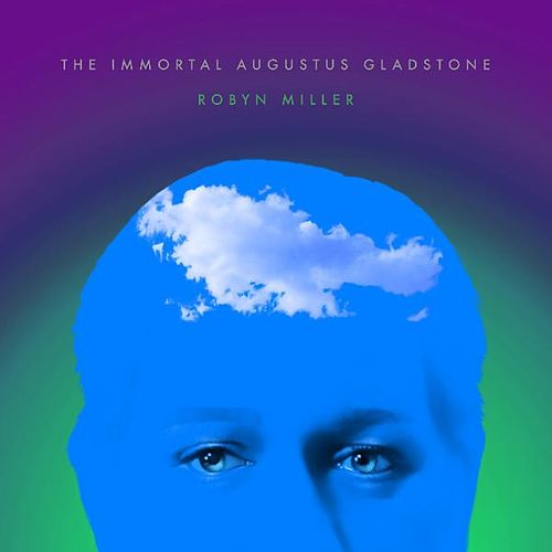 The Immortal Augustus Gladstone - Soundtrack by Robyn Miller