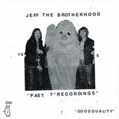 Past 7 Recordings by Jeff the Brotherhood