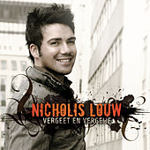 Vergeet en Vergewe von Nicholis Louw