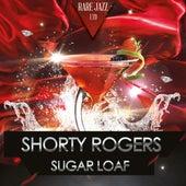 Sugar Loaf de Shorty Rogers