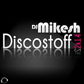 Discostoff 2K14 de DJ Mikesh