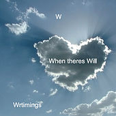 When Theres Will by W