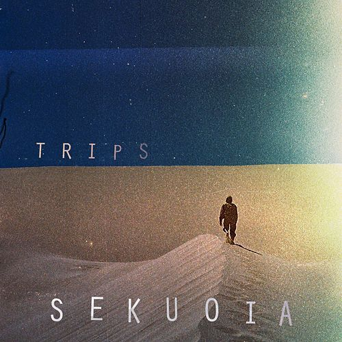 Trips (Remastered Version) by Sekuoia